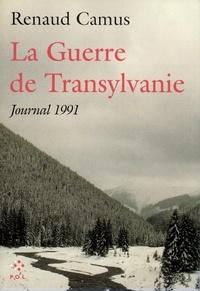 Renaud Camus - La guerre de Transylvanie - Journal 1991.
