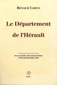 Renaud Camus - Le département de l'Hérault.