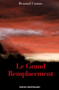 Renaud Camus - Le Grand Remplacement.
