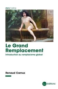 Renaud Camus - Le grand remplacement - Introduction au remplacisme global.