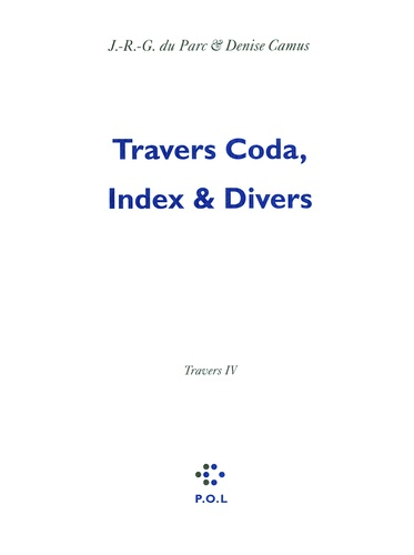 Les Eglogues Tome 3 Travers. Tome 4, Travers Coda, Index & Divers