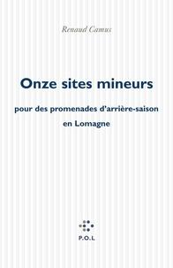 Renaud Camus - Onze sites mineurs - Pour des promenades d'arrière-saison en Lomagne.
