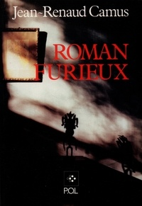 Renaud Camus - Roman furieux.