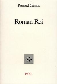 Renaud Camus - Roman roi.