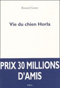 Renaud Camus - Vie du chien Horla.