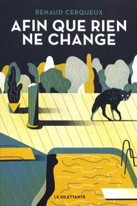 Renaud Cerqueux - Afin que rien ne change.