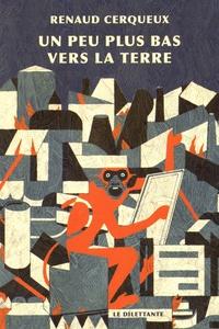 Renaud Cerqueux - Un peu plus bas vers à terre.