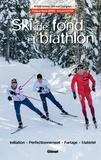 Renaud Charignon et Wilfrid Valette - Ski de fond et biathlon - Initiation, perfectionnement, fartage, matériel.