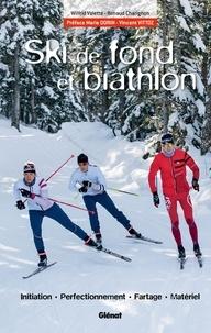 Ski de fond et biathlon - Initiation, perfectionnement, fartage, matériel.pdf