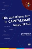 Renaud Chartoire - Dix questions sur le capitalisme aujourd'hui.