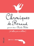 Renaud - Chroniques de Renaud parues dans Charlie Hebdo (et celles qu'on a oubliées).