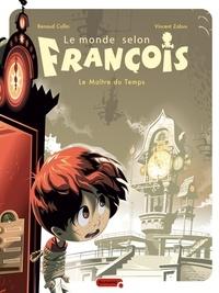 Renaud Collin et Vincent Zabus - Le monde selon François Tome 3 : Le Maître du Temps.