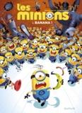 Renaud Collin et Didier Ah-Koon - Les Minions Tome 1 : Banana !.