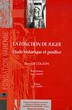 Renaud Colson - La fonction de juger - Etude historique et positive.