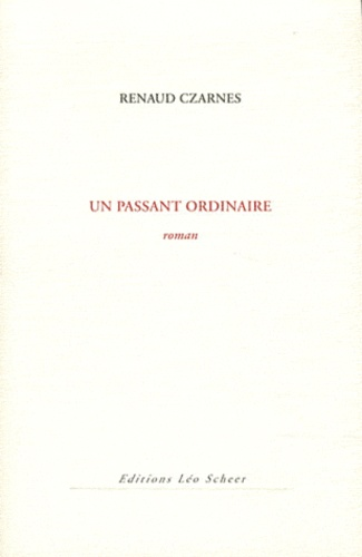 Renaud Czarnes - Un passant ordinaire.