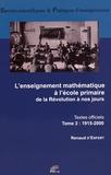 Renaud d' Enfert - L'enseignement mathématique à l'école primaire de la Révolution à nos jours - Textes officiels Tome 2 (1915-2000).