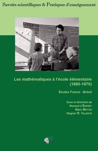 Renaud D'enfert et Marc Moyon - Les mathématiques à l'école élémentaire (1880-1970).