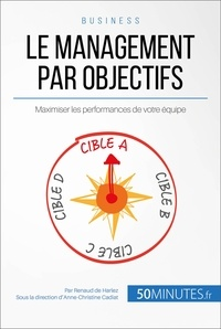Renaud de Harlez et  50MINUTES - Gestion & Marketing ( nouvelle  : Le management par objectifs - Maximiser les performances de votre équipe.
