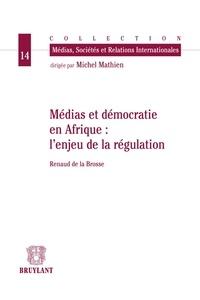 Renaud de La Brosse - Médias et démocratie en Afrique : l'enjeu de la régulation.