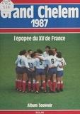 Renaud de Laborderie et Pierre Albaladejo - Grand Chelem 1987 : l'épopée du XV de France - Album souvenir.