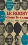 Renaud de Laborderie et Pierre Albaladejo - Le rugby dans le sang.
