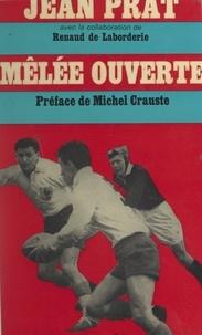Renaud de Laborderie et Jean Prat - Mêlée ouverte.