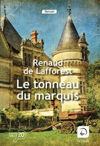 Renaud de Lafforest - Le tonneau du marquis.