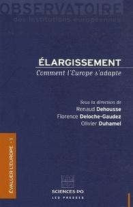 Renaud Dehousse et Florence Deloche-Gaudez - Elargissement - Comment l'Europe s'adapte.