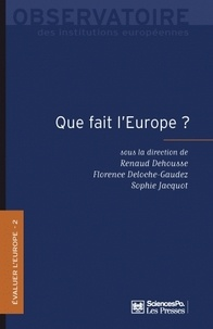 Renaud Dehousse et Florence Deloche-Gaudez - Evaluer l'Europe - Tome 2, Que fait l'Europe ?.