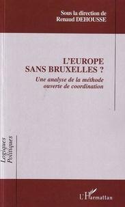 Renaud Dehousse et Nicolas Jabko - L'Europe sans Bruxelles ? - Une analyse de la méthode ouverte de coordination.