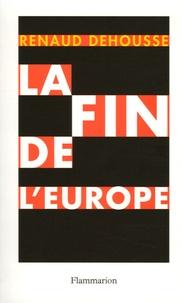 Renaud Dehousse - La fin de l'Europe.
