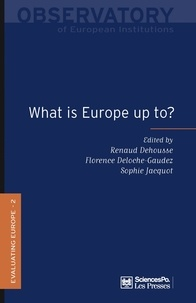 Renaud Dehousse et Florence Deloche-Gaudez - What is Europe up to ?.