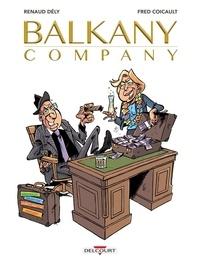 Renaud Dély - Balkany Company, les affaires sont les affaires.