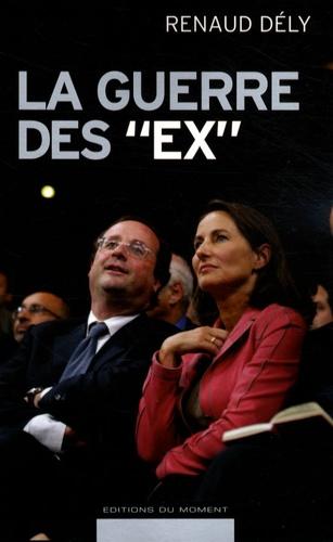 """Renaud Dély - La guerre des """"ex""""."""