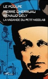 Renaud Dély et Pierre Cherruau - La vacance du petit Nicolas.
