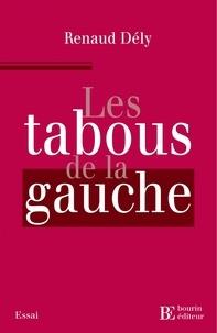 Renaud Dély - Les tabous de la gauche.