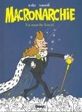 Renaud Dély et Tibo Soulcié - Macronarchie - En marche forcée.