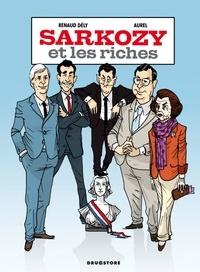 Renaud Dély et  Aurel - Sarkozy et les riches.