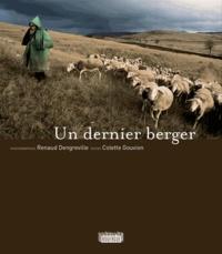 Renaud Dengreville et Colette Gouvion - Un dernier berger.