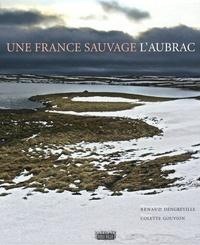 Renaud Dengreville et Colette Gouvion - Une France sauvage, l'Aubrac.