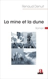 Renaud Denuit - La mine et la dune.