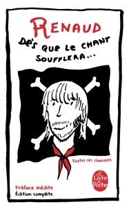 Renaud - Dès que le chant soufflera - Nouvelle édition.