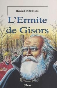 Renaud Dourges - L'Ermite de Gisors.