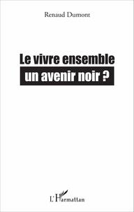 Le vivre ensemble, un avenir noir ?.pdf