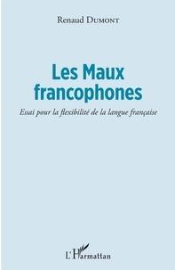 Livres audio anglais faciles téléchargement gratuit Les Maux francophones  - Essai pour la flexibilité de la langue française in French RTF
