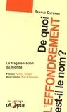 Renaud Duterme - De quoi l'effondrement est-il le nom ? - La fragmentation du monde.