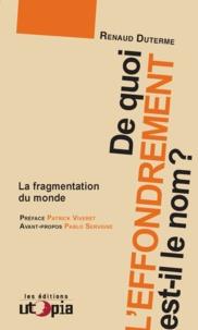 Renaud Duterme et Patrick Viveret - De quoi l'effondrement est-il le nom ? - La fragmentation du monde.