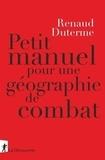 Renaud Duterme - Petit manuel de géographie de combat.