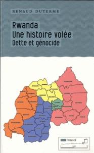 Renaud Duterme - Rwanda : une histoire volée - Dette et génocide.