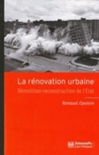 Renaud Epstein - La rénovation urbaine - Démolition-reconstruction de l'Etat.